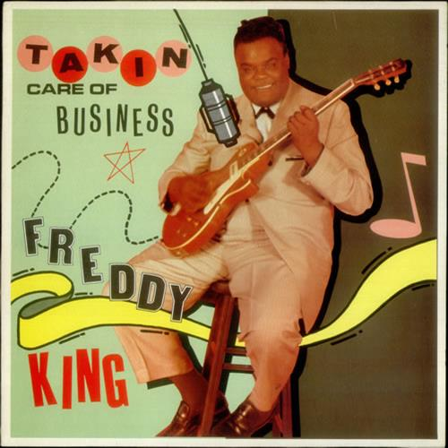 Takin' Care of Business - Freddie King