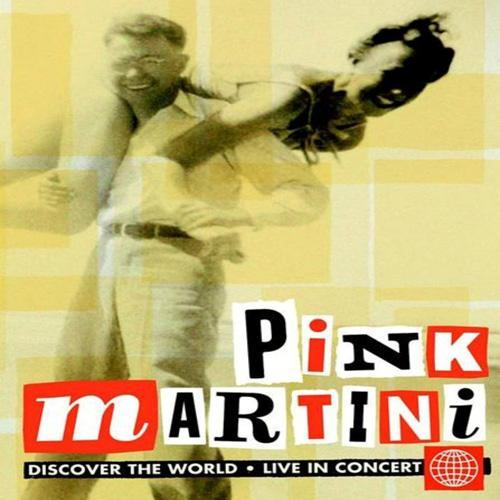 Discover The World (CD1) - Pink Martini