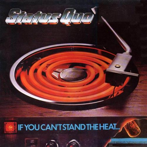 If You Can´t Stand The Heat - Status Quo