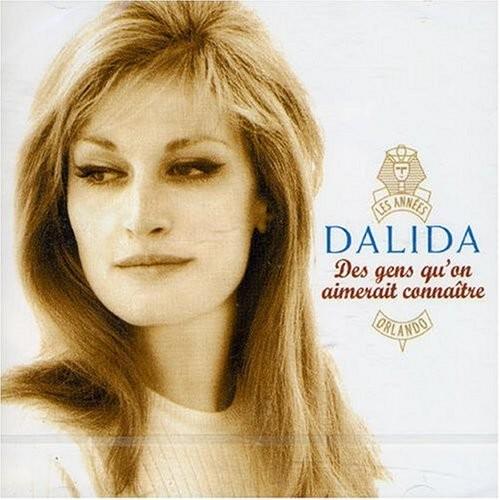 Des gens qu'on aimerait connaitre - Dalida