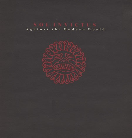 Against The Modern World - Sol Invictus