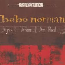 Myself When I Am Real - Bebo Norman