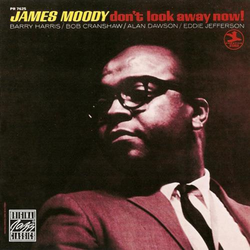 Don't Look Away Now! - James Moody