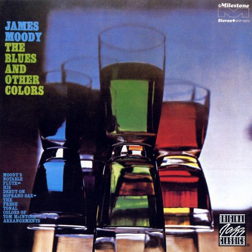 The Blues And Other Colors - James Moody