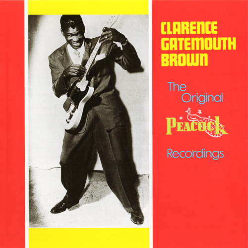 The Original Peacock Recordings - Clarence 'Gatemouth' Brown
