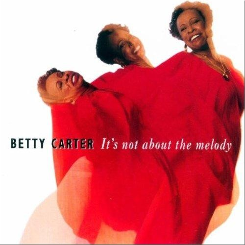 It's Not About The Melody - Betty Carter