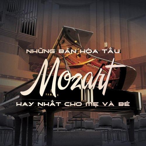 Những Bản Hòa Tấu Mozart Hay Nhất Cho Mẹ Và Bé - Various Artists