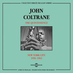 The Quintessence: New York City 1956-1962 (CD2) - John Coltrane