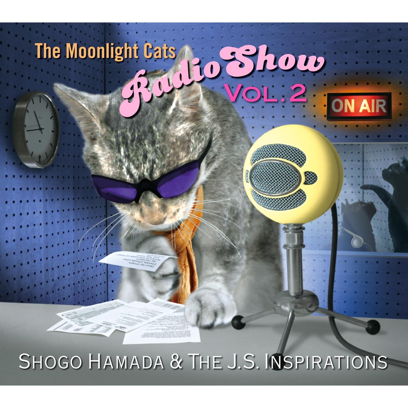 The Moonlight Cats Radio Show Vol. 2 - Shogo Hamada & The J.S. Inspirations
