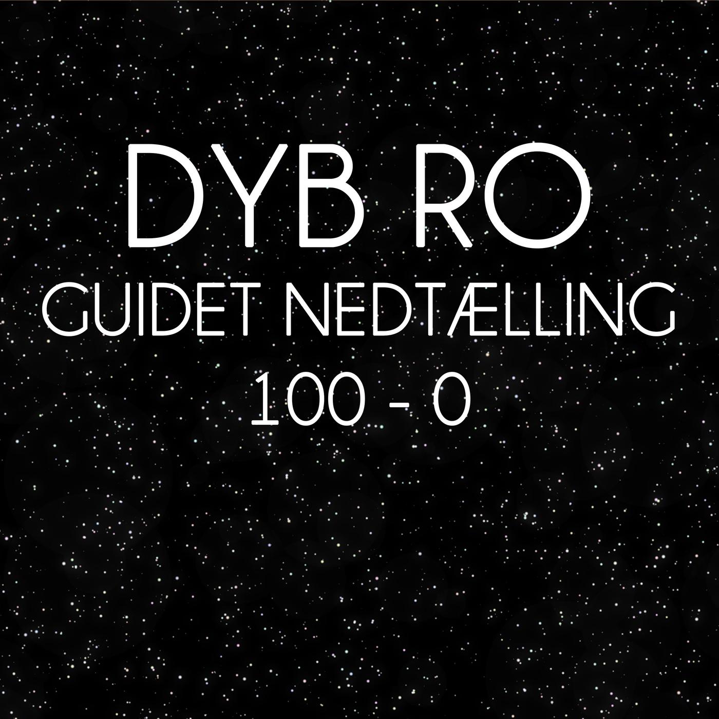 Guidet Nedtælling 100-0 - Dyb Ro