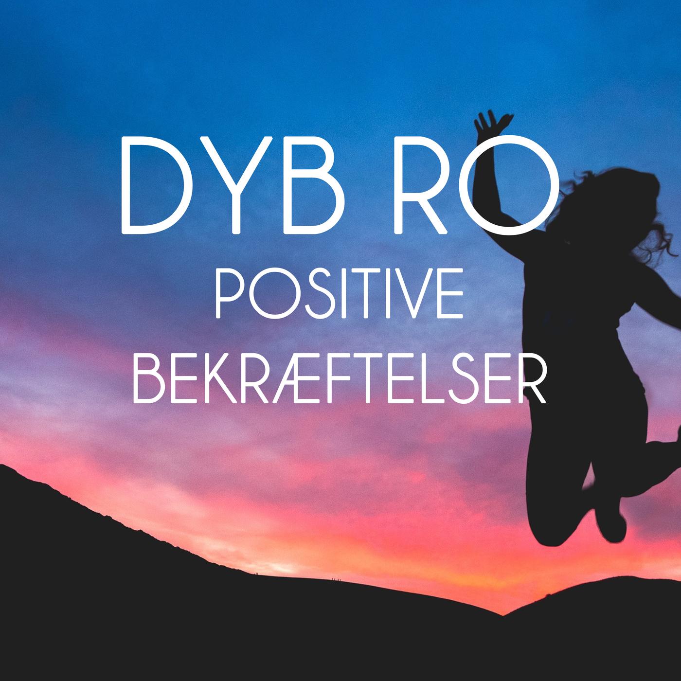 Positive bekræftelser - Dyb Ro