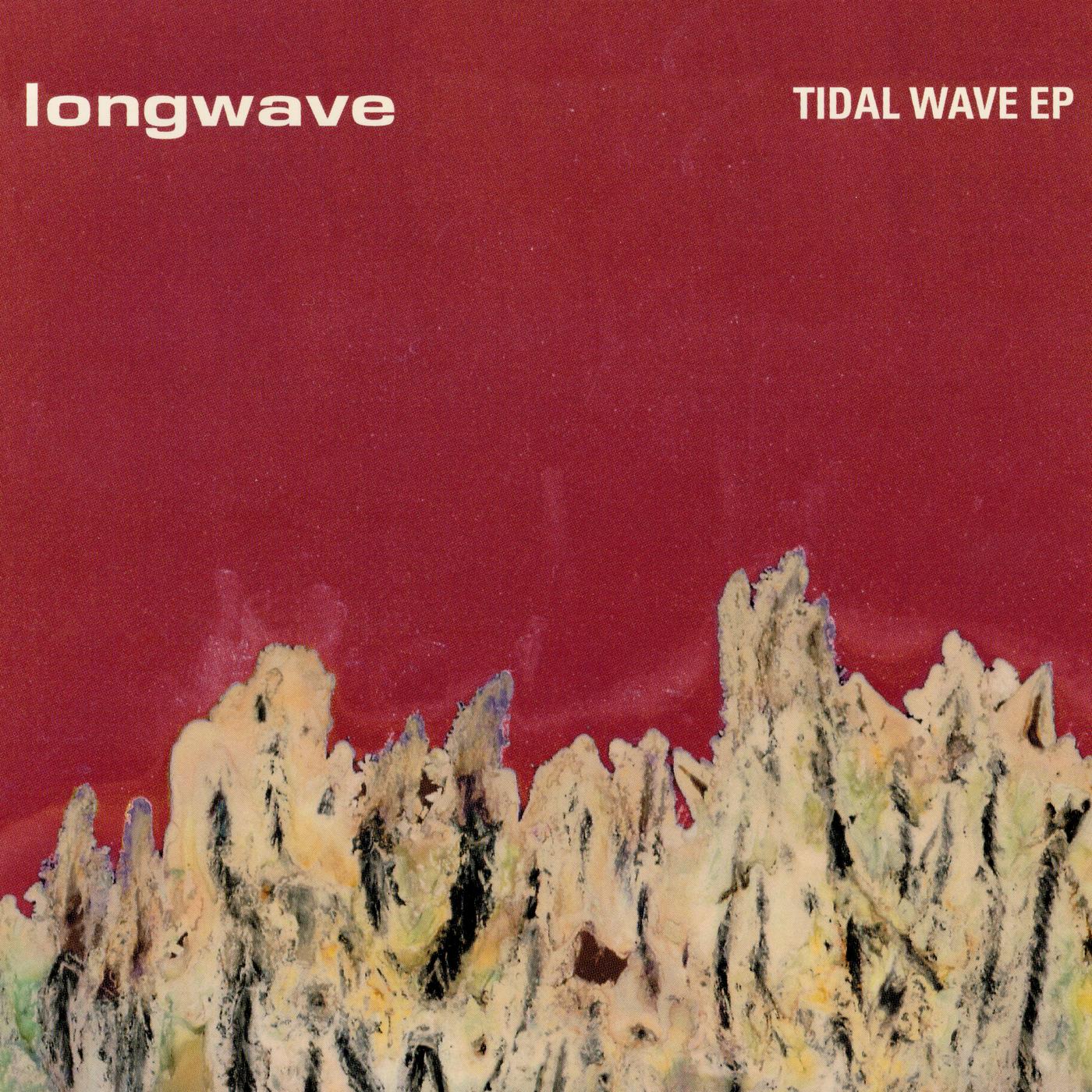 Tidal Wave EP - Longwave