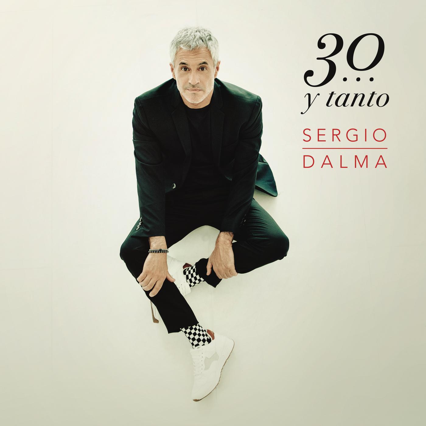 Sergio Dalma 30...y Tanto - Sergio Dalma