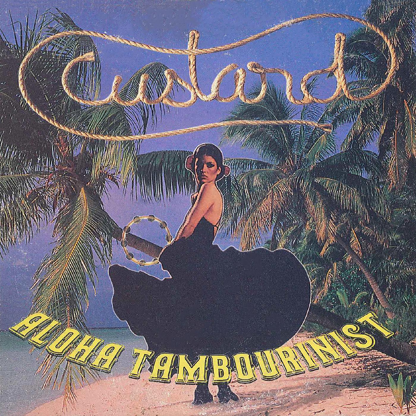 Aloha Tambourinist - Custard