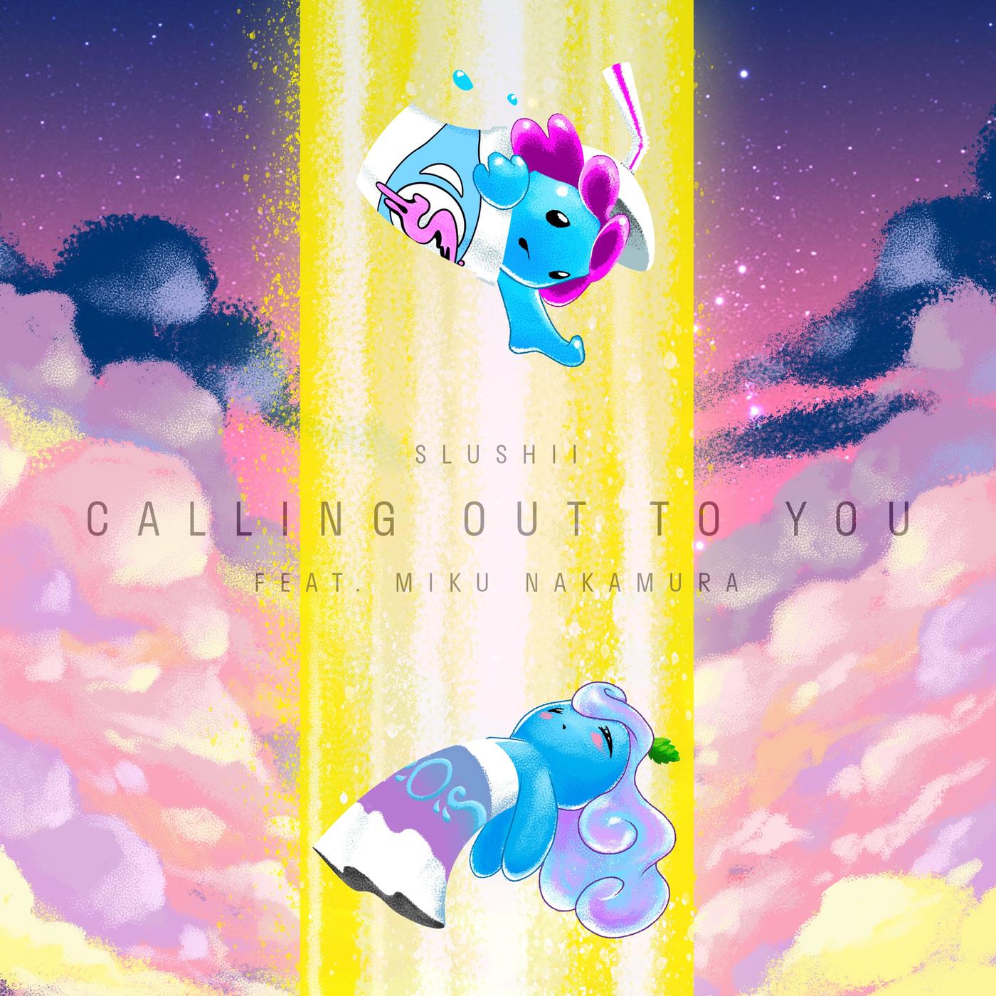 Calling Out to You (feat. Miku Nakamura) [Co shu Nie] - Slushii