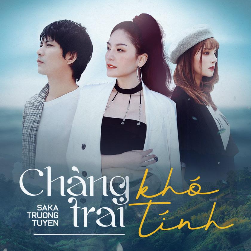 Chàng Trai Khó Tính (Single) - Saka Trương Tuyền