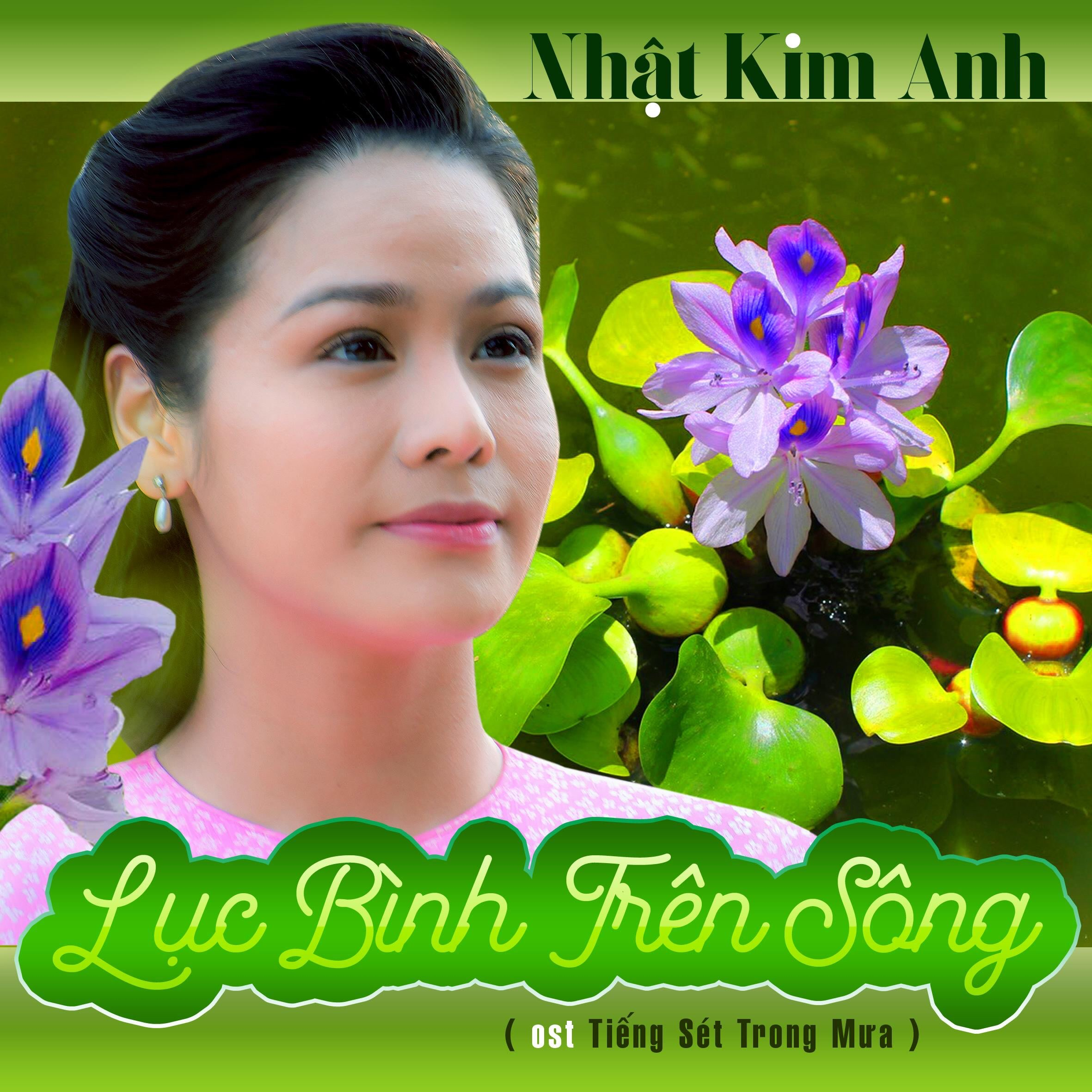 Lục Bình Trên Sông (Tiếng Sét Trong Mưa OST) (Single) - Nhật Kim Anh