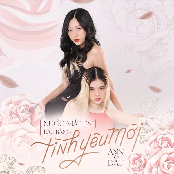 Nước Mắt Em Lau Bằng Tình Yêu Mới (Cover) (Single) - ANN - Dâu
