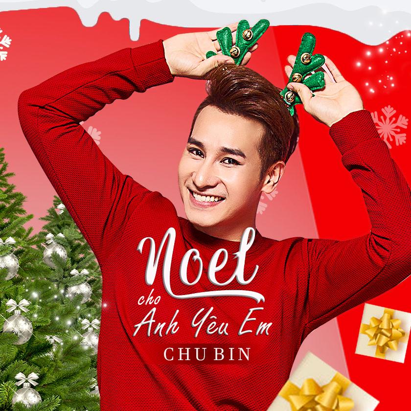 Noel Cho Anh Yêu Em (Single) - Chu Bin