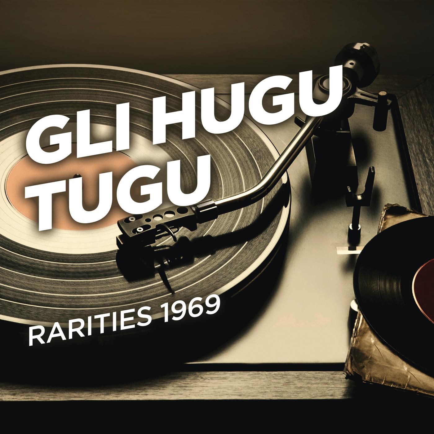 Rarities 1969 - Gli Hugu Tugu