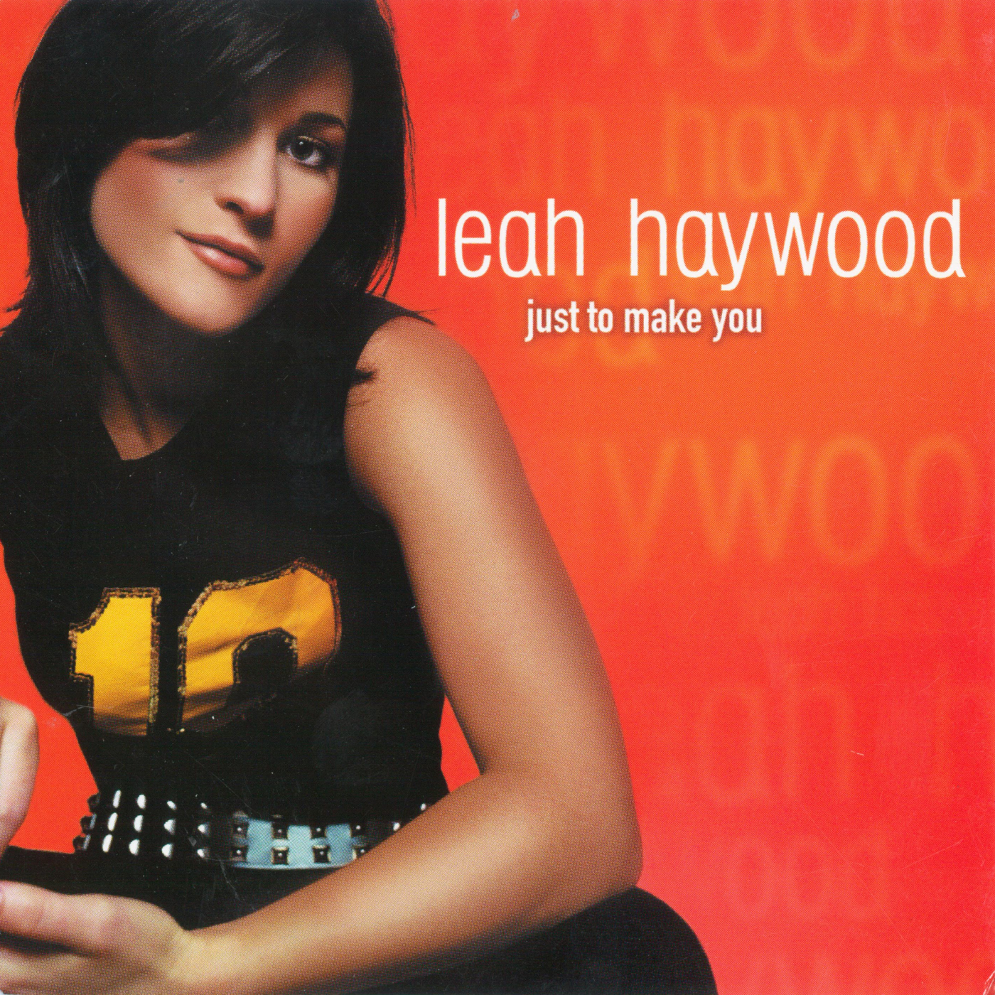 Just To Make You - Leah Haywood