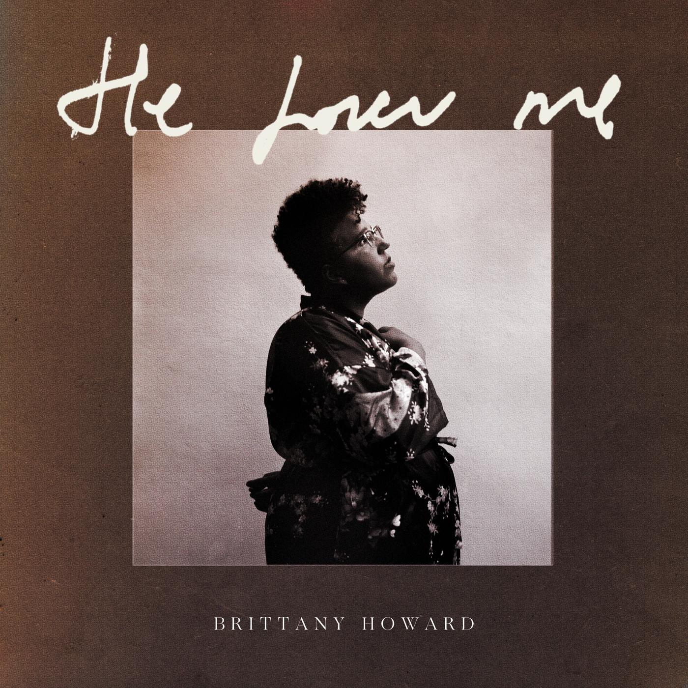 He Loves Me - Brittany Howard