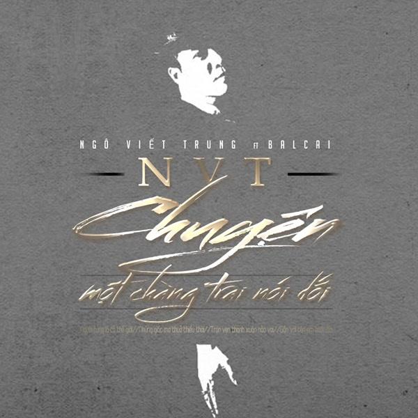 Chuyện Một Chàng Trai Nói Dối (Single) - Ngô Viết Trung - Balaci