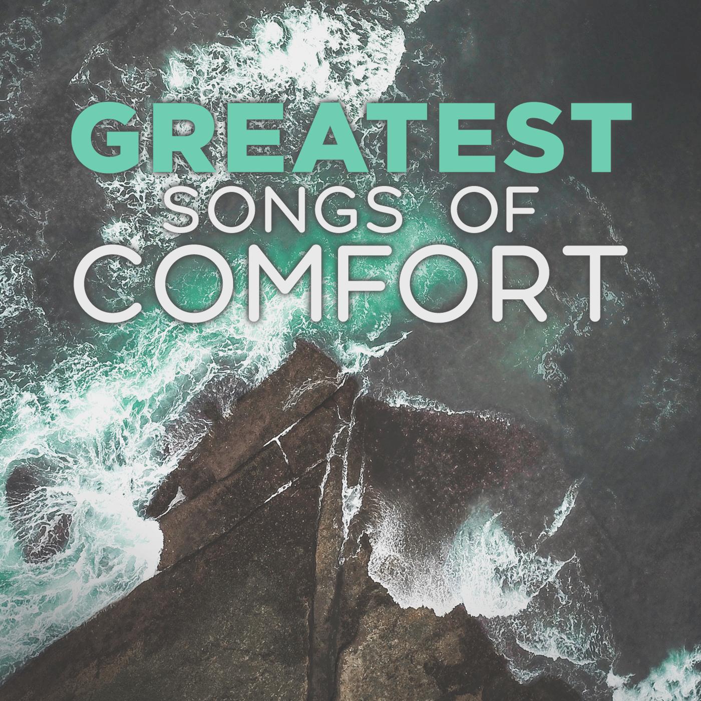 Greatest Songs of Comfort - Lifeway Worship