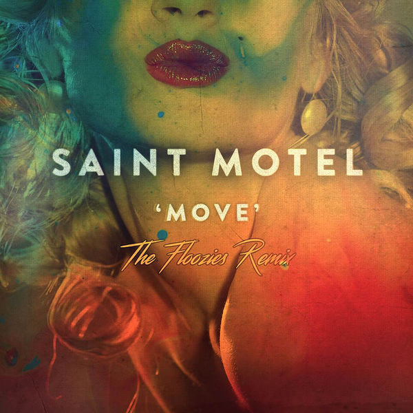 Move (The Floozies Remix) - Saint Motel