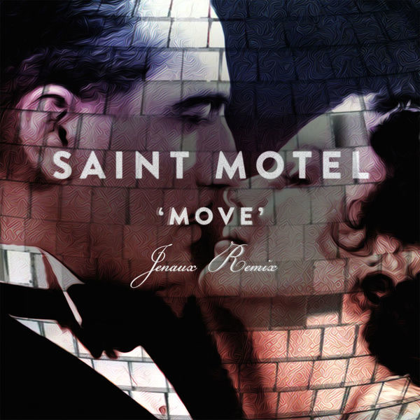 Move (Jenaux Remix) - Saint Motel