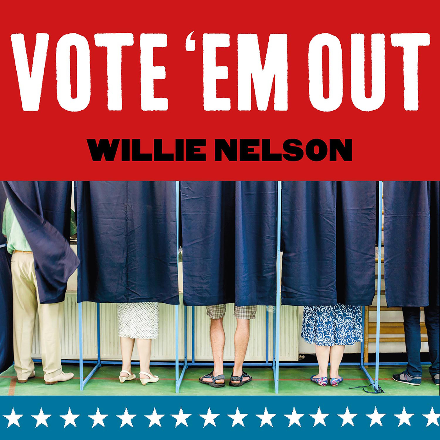 Vote 'Em Out - Willie Nelson