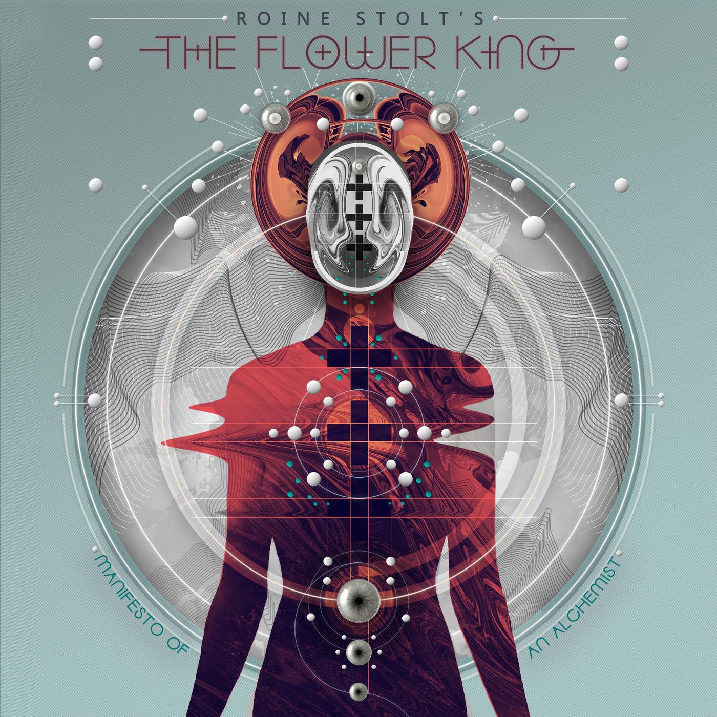 Manifesto Of An Alchemist - Roine Stolt's The Flower King