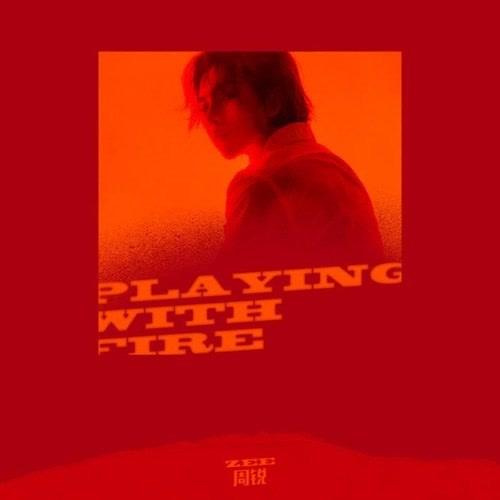 Playing With Fire - Châu Nhuệ