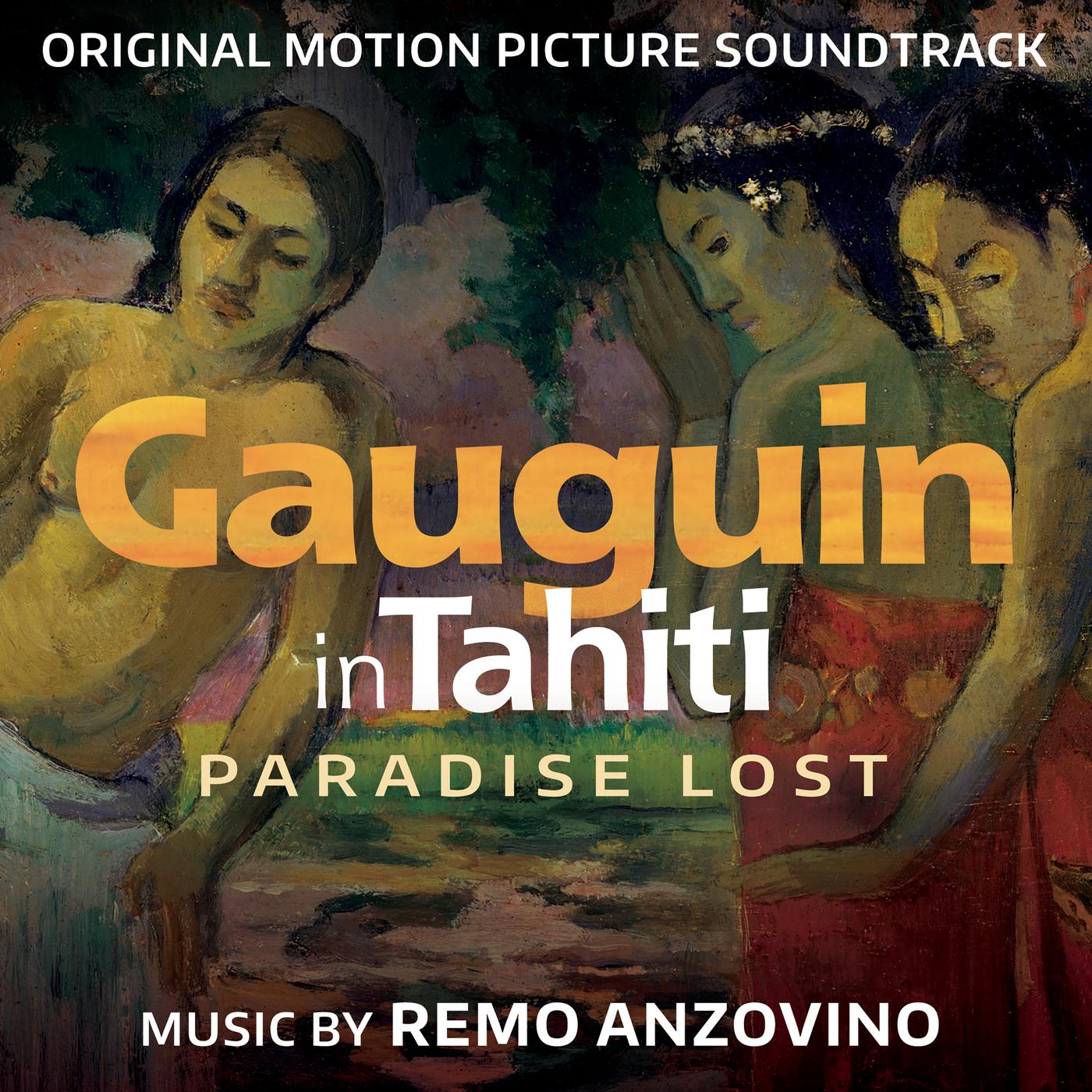 Gauguin in Tahiti - Paradise Lost (Original Motion Picture Soundtrack) - Remo Anzovino