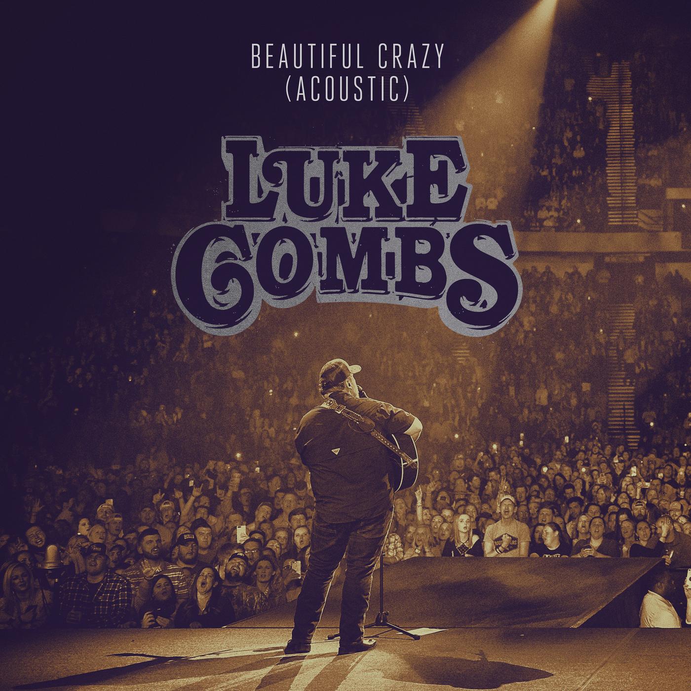 Beautiful Crazy (Acoustic) - Luke Combs