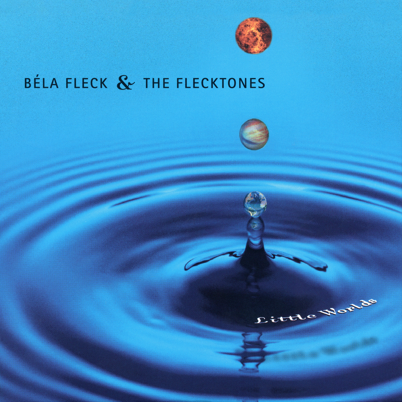 Little Worlds - Béla Fleck & The Flecktones