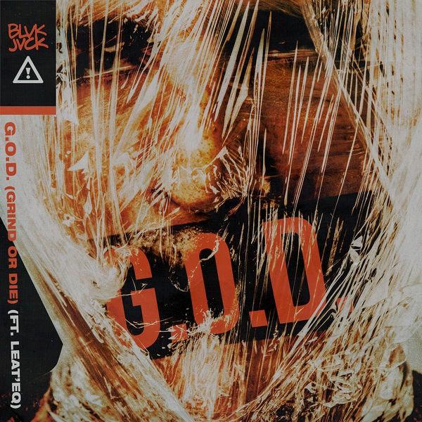 G.O.D. (GRIND OR DIE) - BLVK JVCK