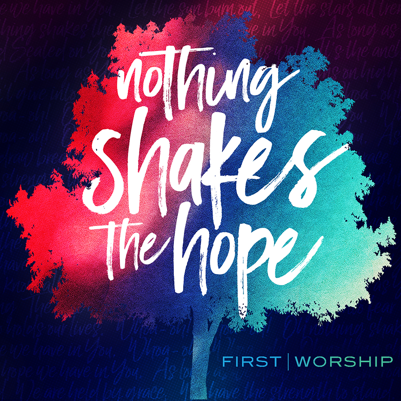 Nothing Shakes the Hope - First Worship