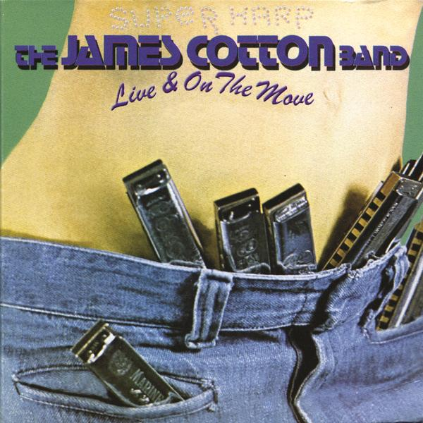 Live & On The Move - James Cotton
