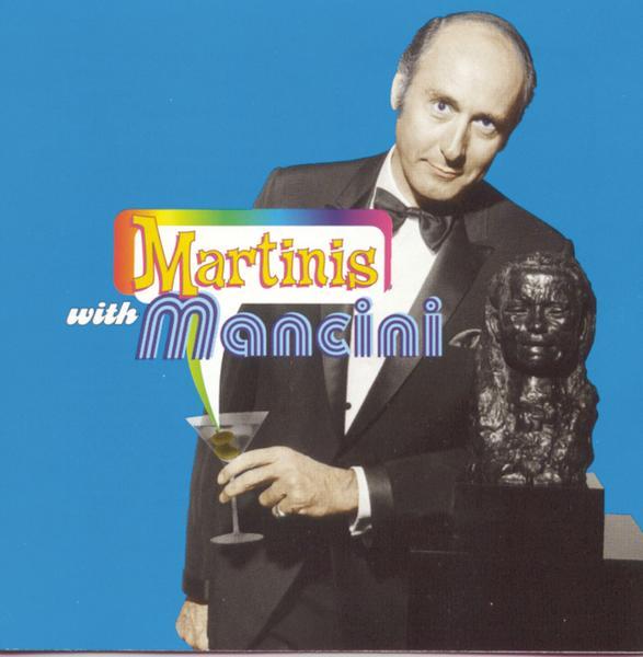 Martinis With Mancini - Henry Mancini