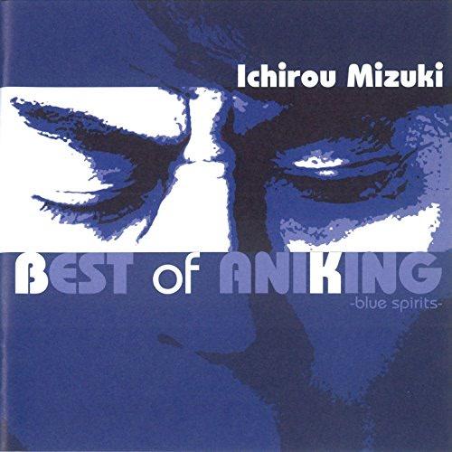Ichiro Mizuki Best of Aniking -Blue Spirits- CD1 - Mizuki Ichiro