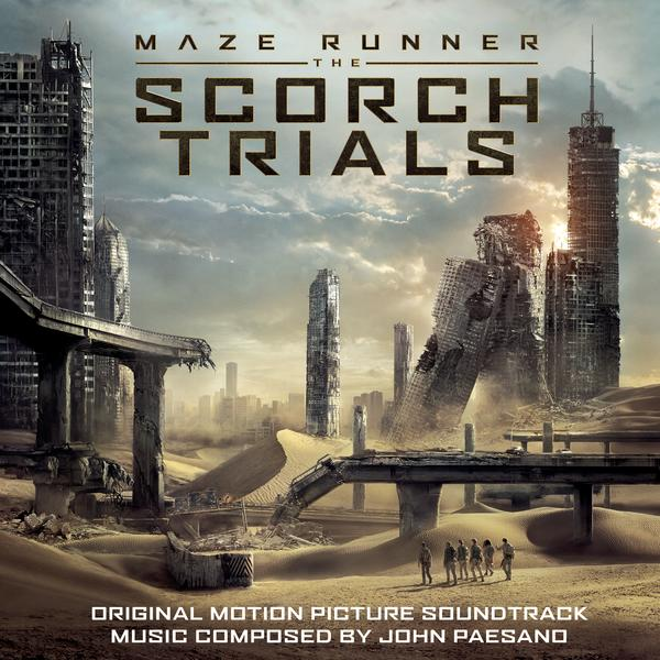 Maze Runner - The Scorch Trials (Original Motion Picture Soundtrack) - John Paesano
