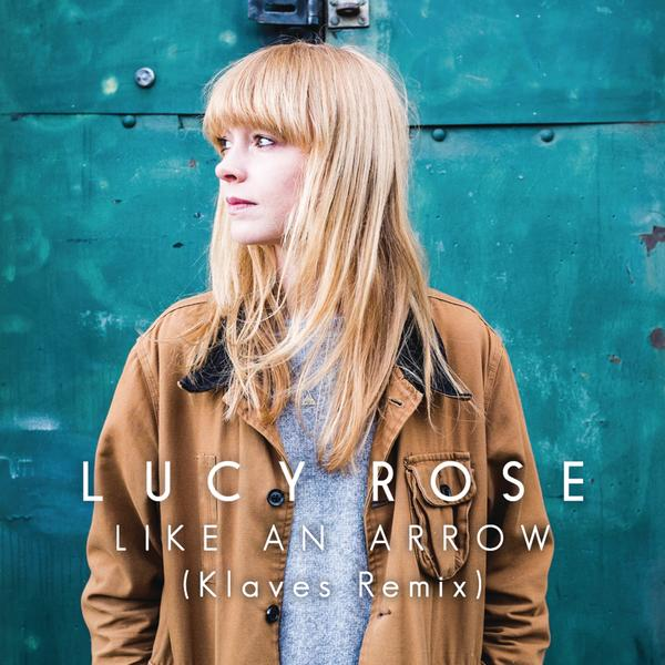 Like an Arrow (Klaves Remix) - Lucy Rose