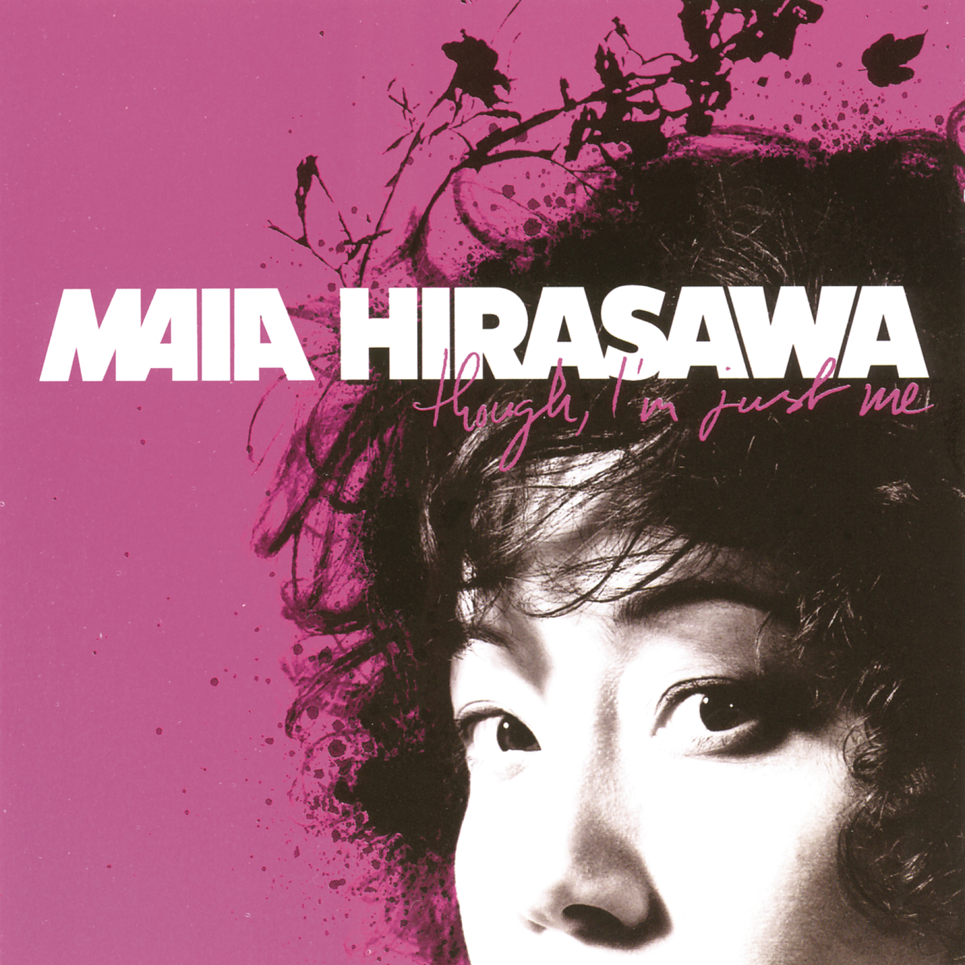Though, I'm Just Me - Maia Hirasawa