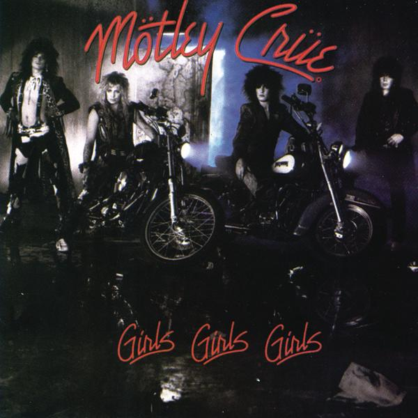 Girls Girls Girls - Mötley Crüe