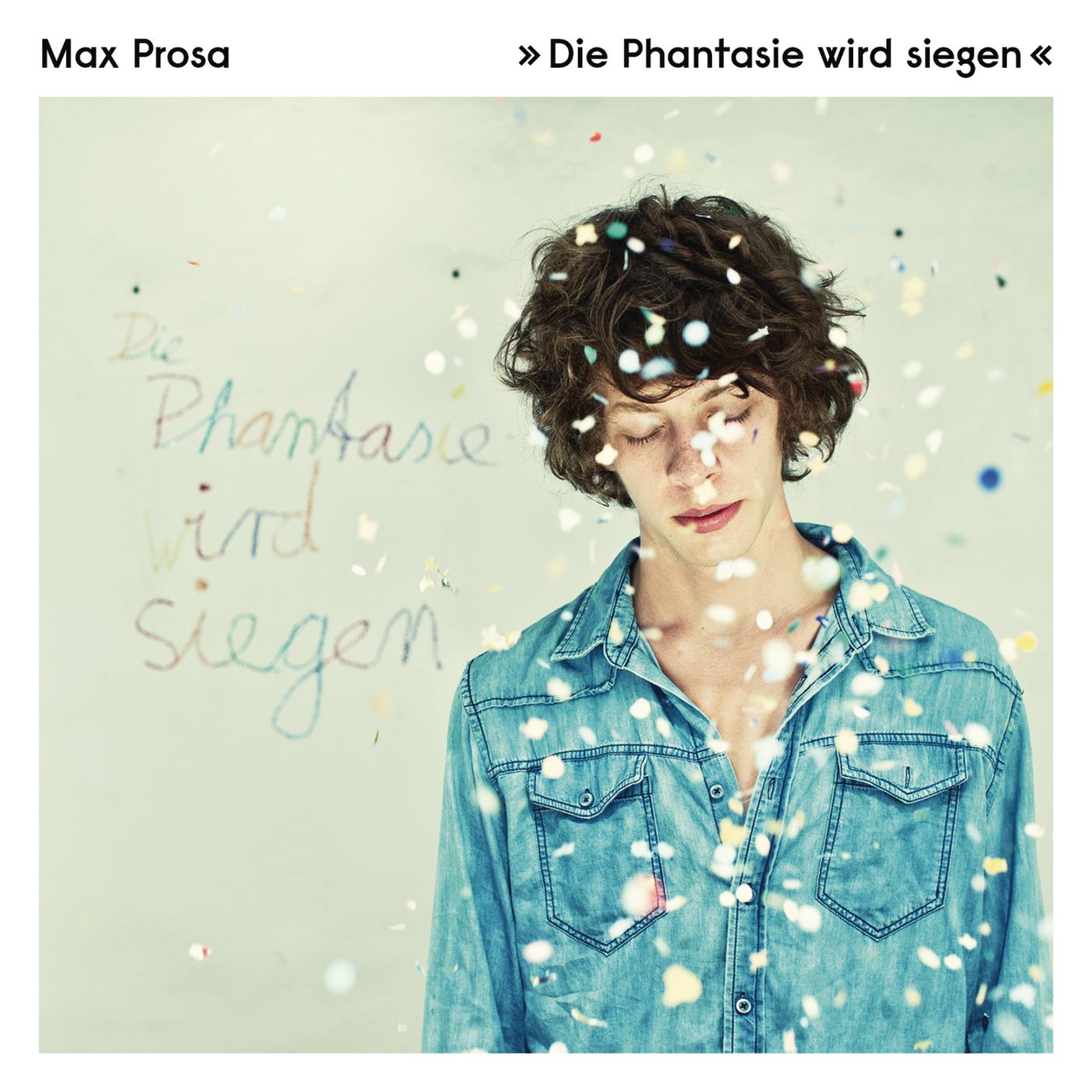 Die Phantasie wird siegen - Max Prosa