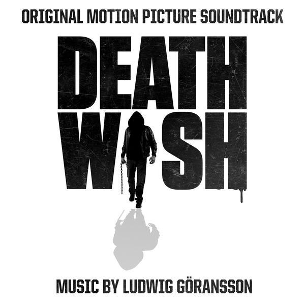 Death Wish (Original Motion Picture Soundtrack) - Ludwig Goransson