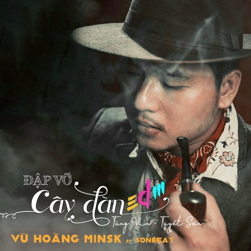 Đập Vỡ Cây Đàn (EDM Version) (Single) - Vũ Hoàng Minsk