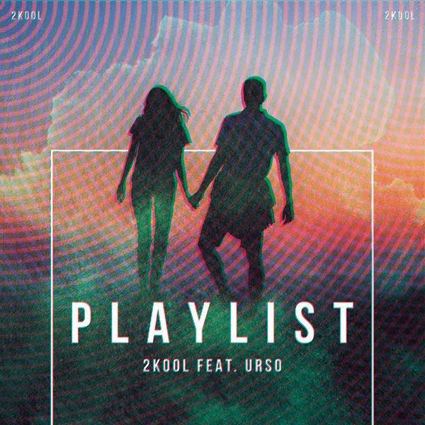 Playlist (Single) - 2Kool