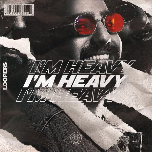 I'm Heavy (Single) - LOOPERS